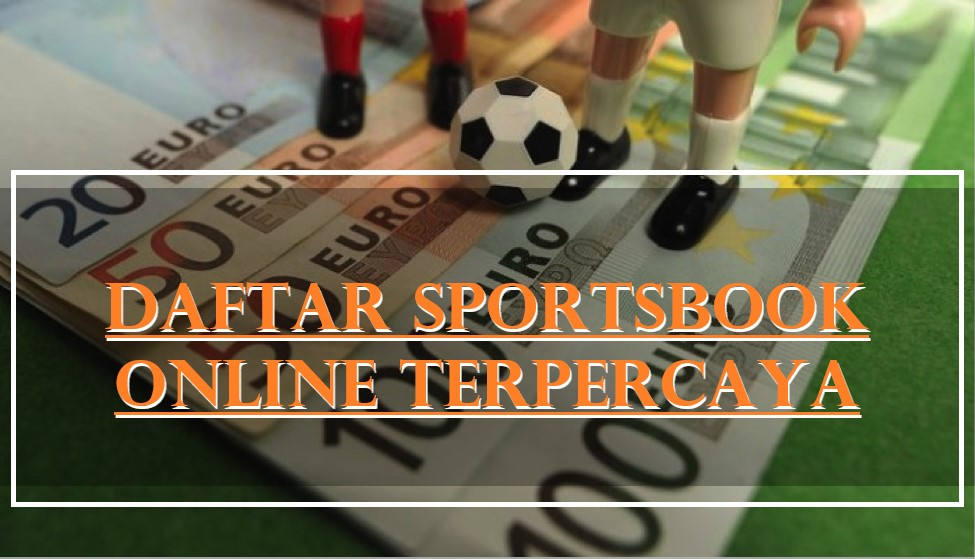 Daftar Sportsbook Online Terpercaya